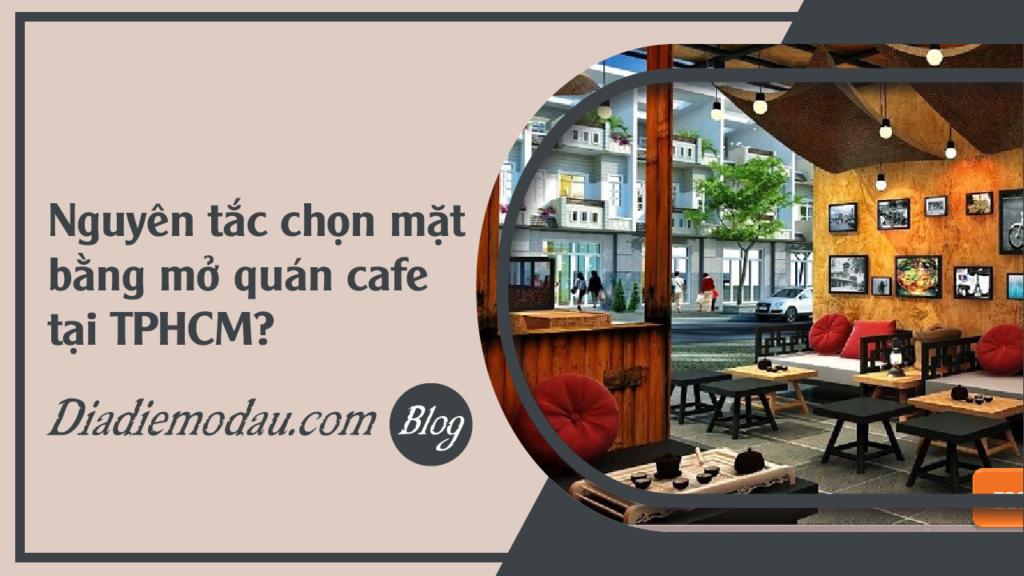 faq-nguyen-tac-chon-mat-bang-mo-quan-cafe-tai-HCM