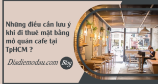 faq-nhung-dieu-can-luu-y-khi-thue-mat-bang-mo-quan-cafe-tai-HCM
